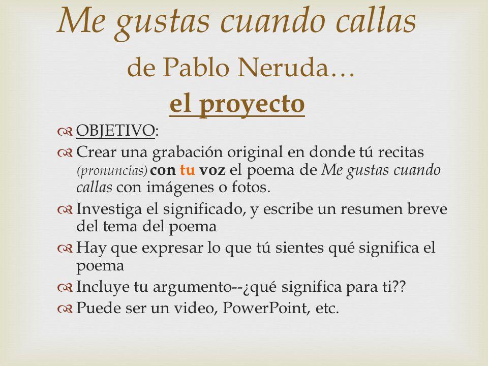 Me gustas cuando callas de Pablo Neruda… el proyecto