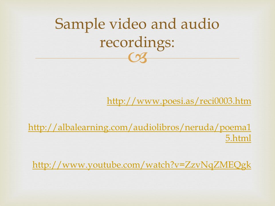 Sample video and audio recordings: