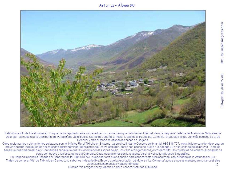 Gracias mis amigos por ayudarme en dar a conocer Asturias al Mundo.