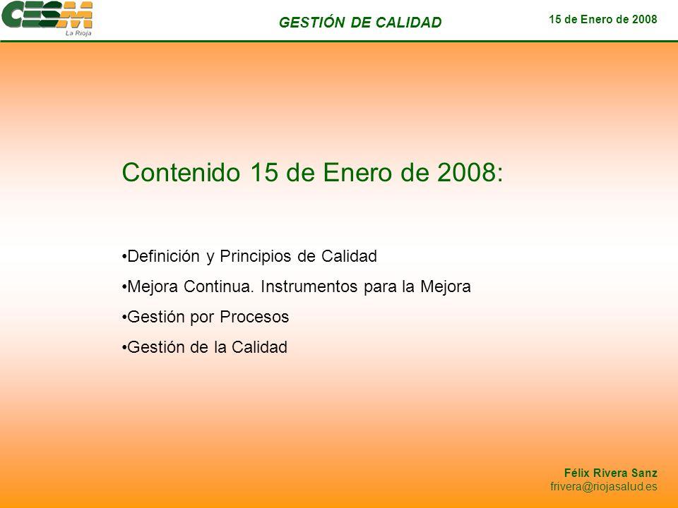 Contenido 15 de Enero de 2008: Definición y Principios de Calidad