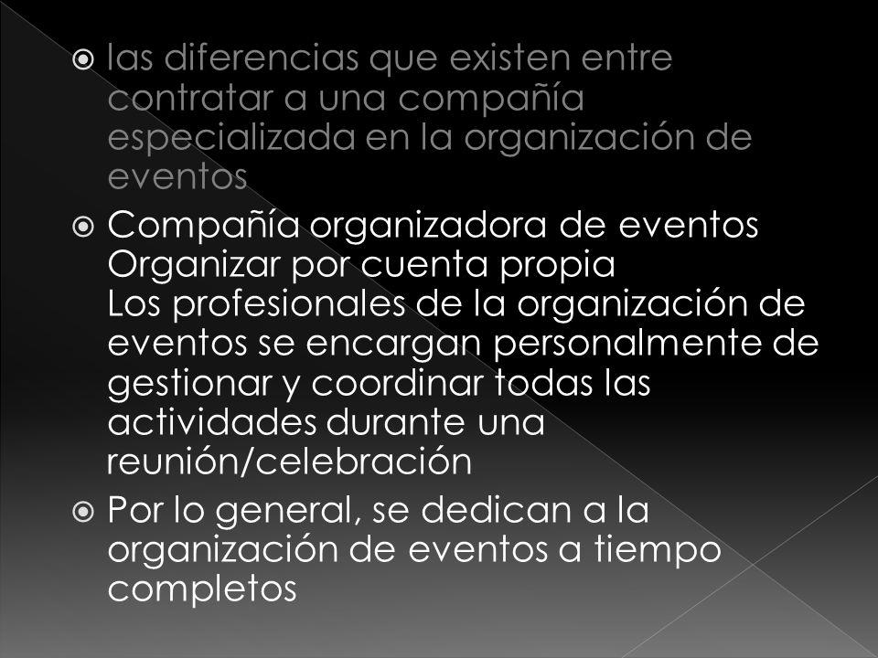 las diferencias que existen entre contratar a una compañía especializada en la organización de eventos