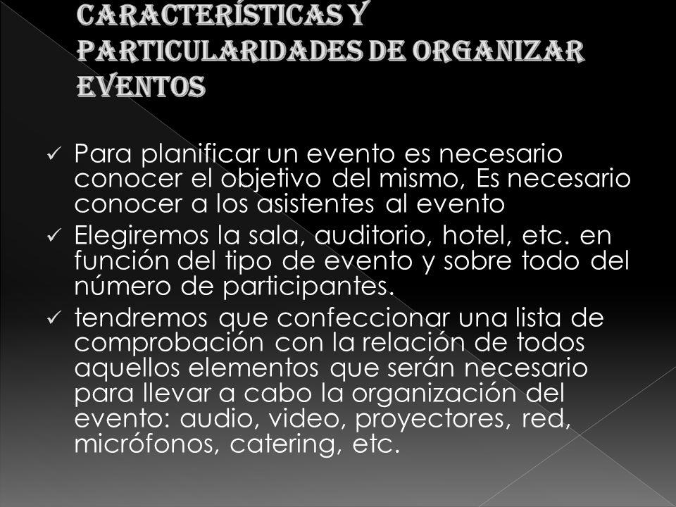 Características y particularidades de organizar eventos