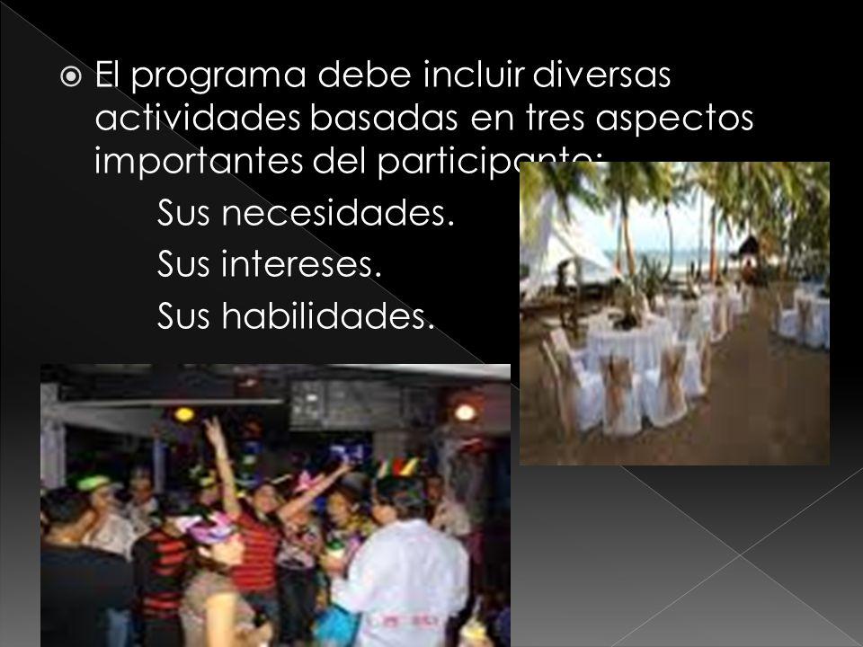 El programa debe incluir diversas actividades basadas en tres aspectos importantes del participante:
