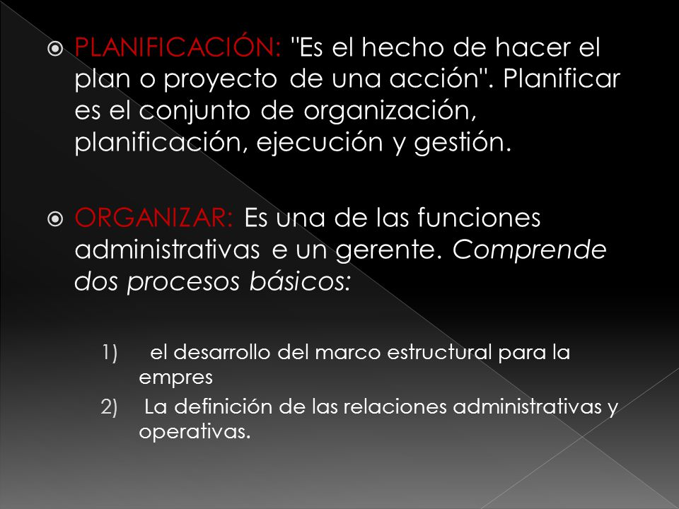 PLANIFICACIÓN: Es el hecho de hacer el plan o proyecto de una acción