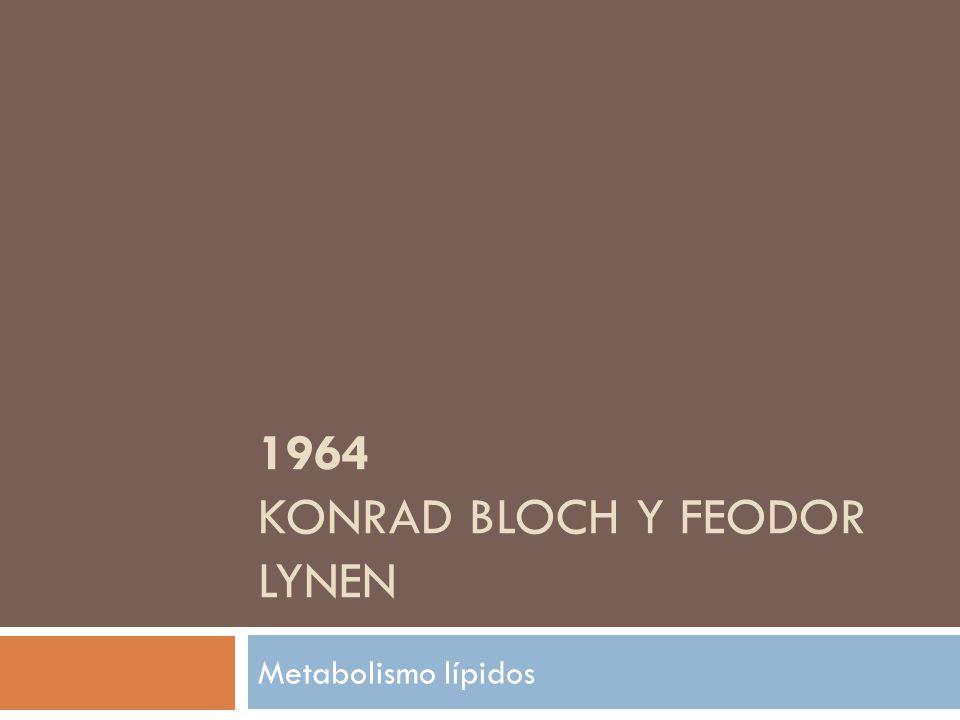 1964 Konrad Bloch y Feodor Lynen