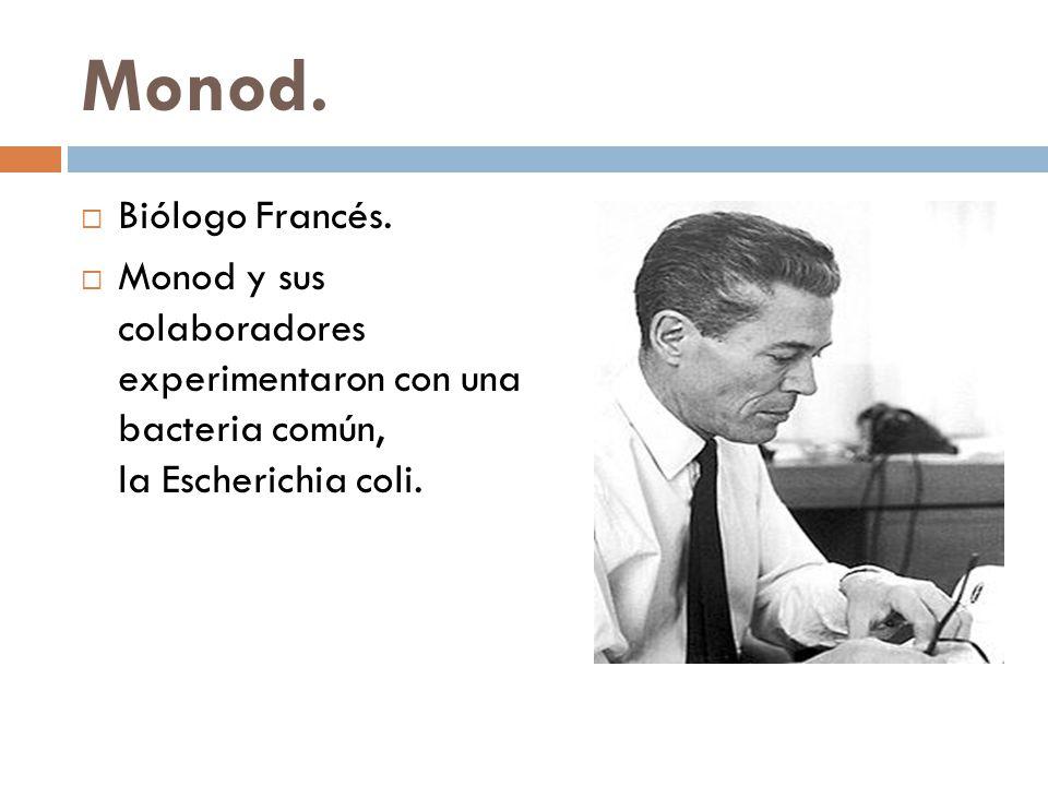 Monod. Biólogo Francés.