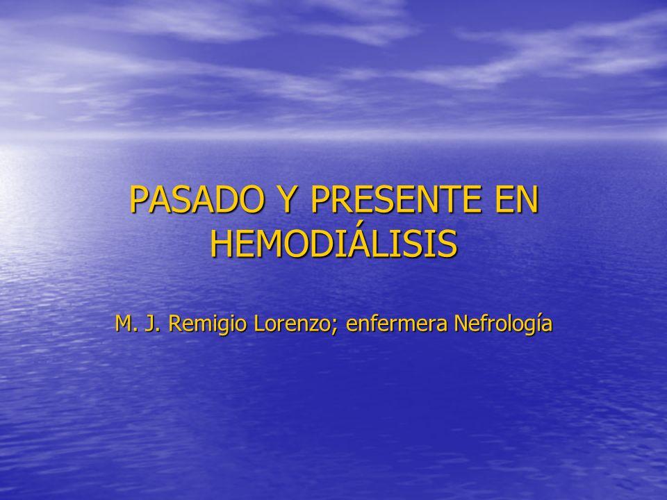 PASADO Y PRESENTE EN HEMODIÁLISIS M. J