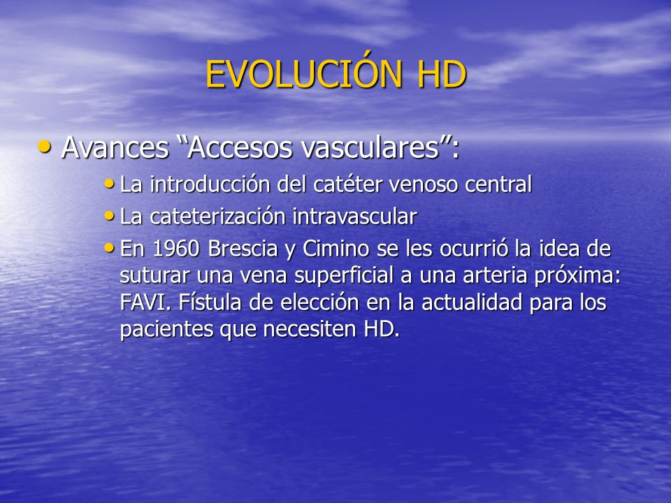 EVOLUCIÓN HD Avances Accesos vasculares :