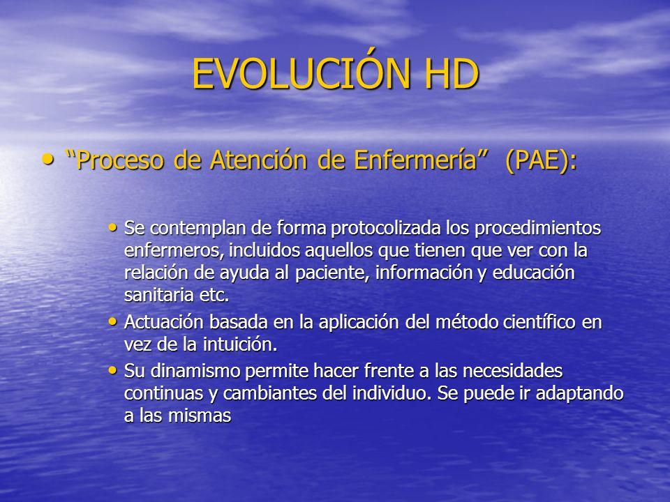 EVOLUCIÓN HD Proceso de Atención de Enfermería (PAE):