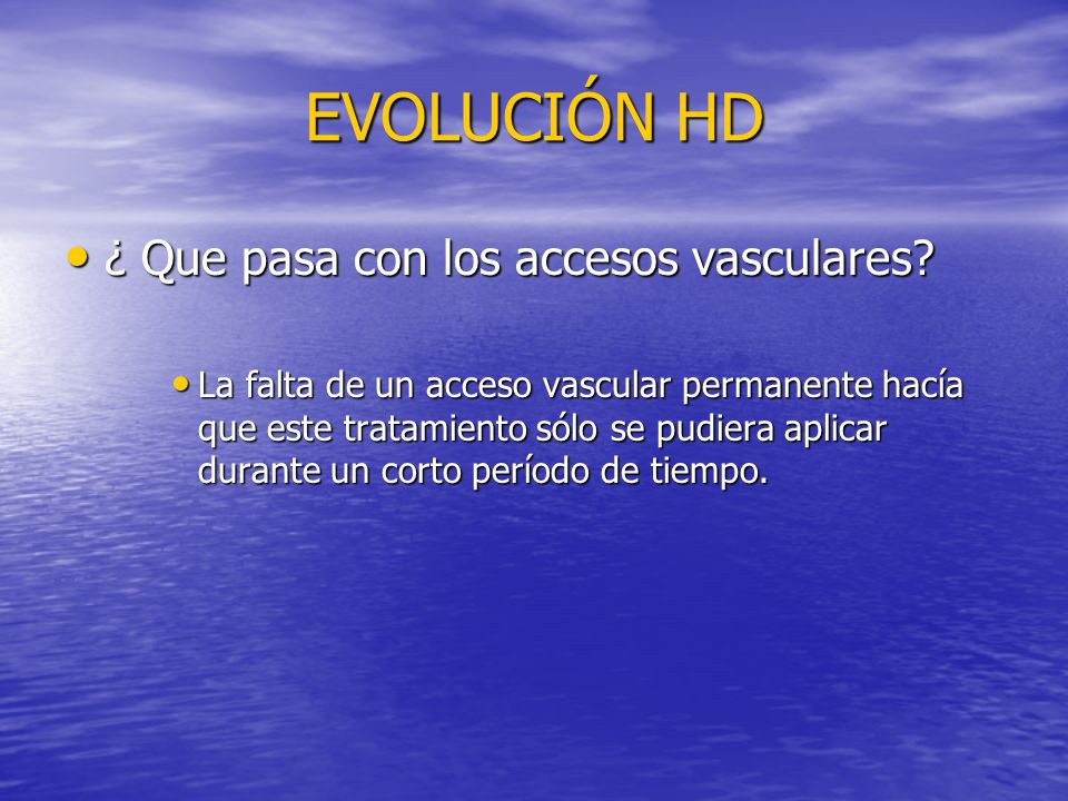 EVOLUCIÓN HD ¿ Que pasa con los accesos vasculares