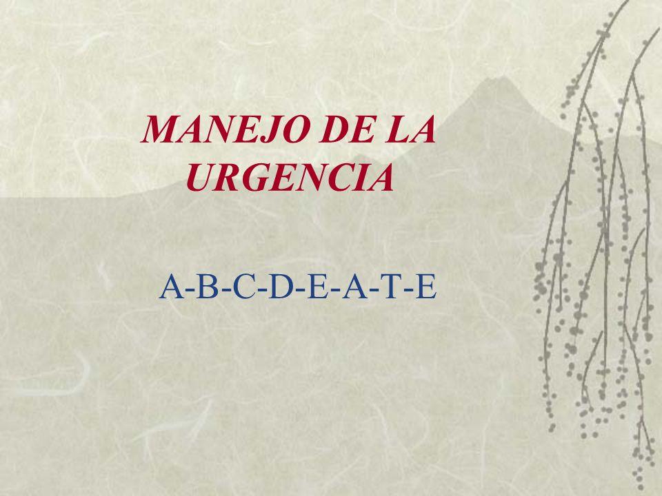 MANEJO DE LA URGENCIA A-B-C-D-E-A-T-E