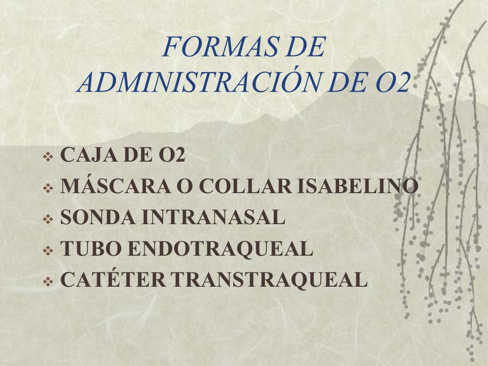 FORMAS DE ADMINISTRACIÓN DE O2