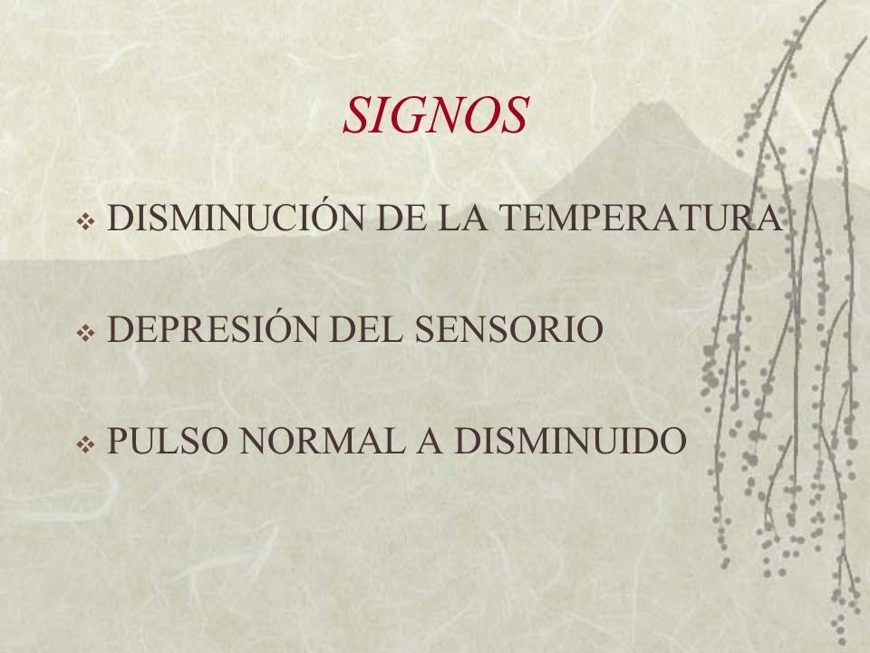 SIGNOS DISMINUCIÓN DE LA TEMPERATURA DEPRESIÓN DEL SENSORIO