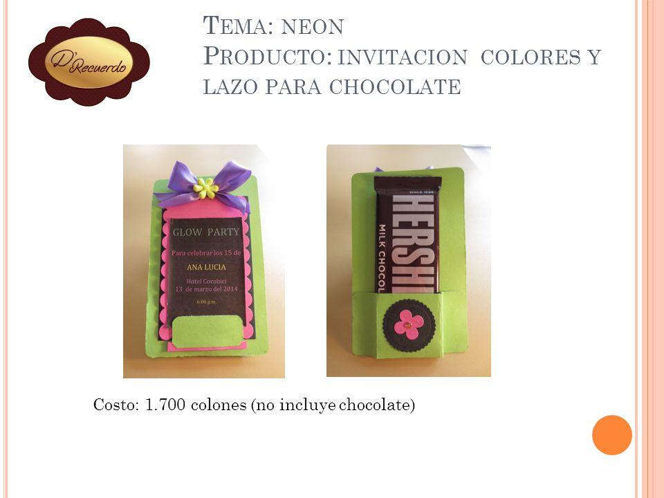 Tema: neon Producto: invitacion colores y lazo para chocolate