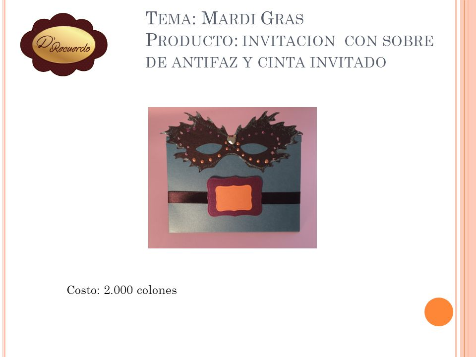 Tema: Mardi Gras Producto: invitacion con sobre de antifaz y cinta invitado