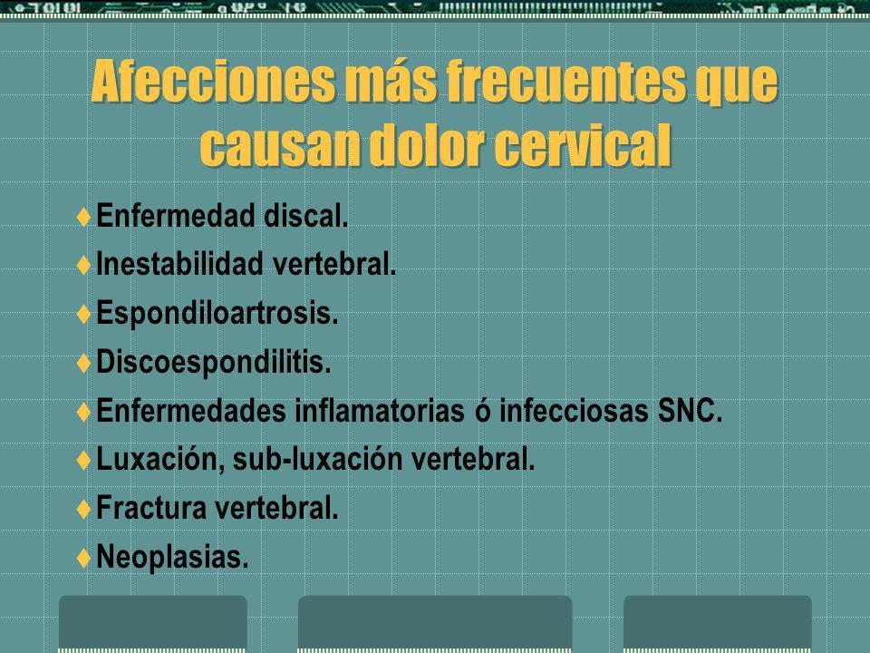 Afecciones más frecuentes que causan dolor cervical