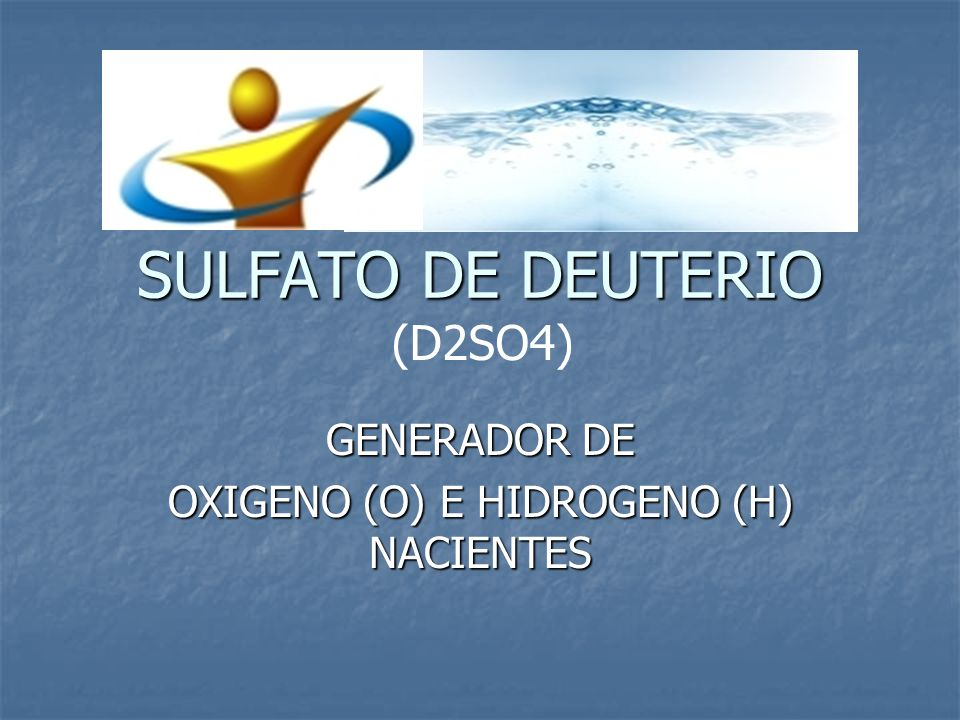 GENERADOR DE OXIGENO (O) E HIDROGENO (H) NACIENTES