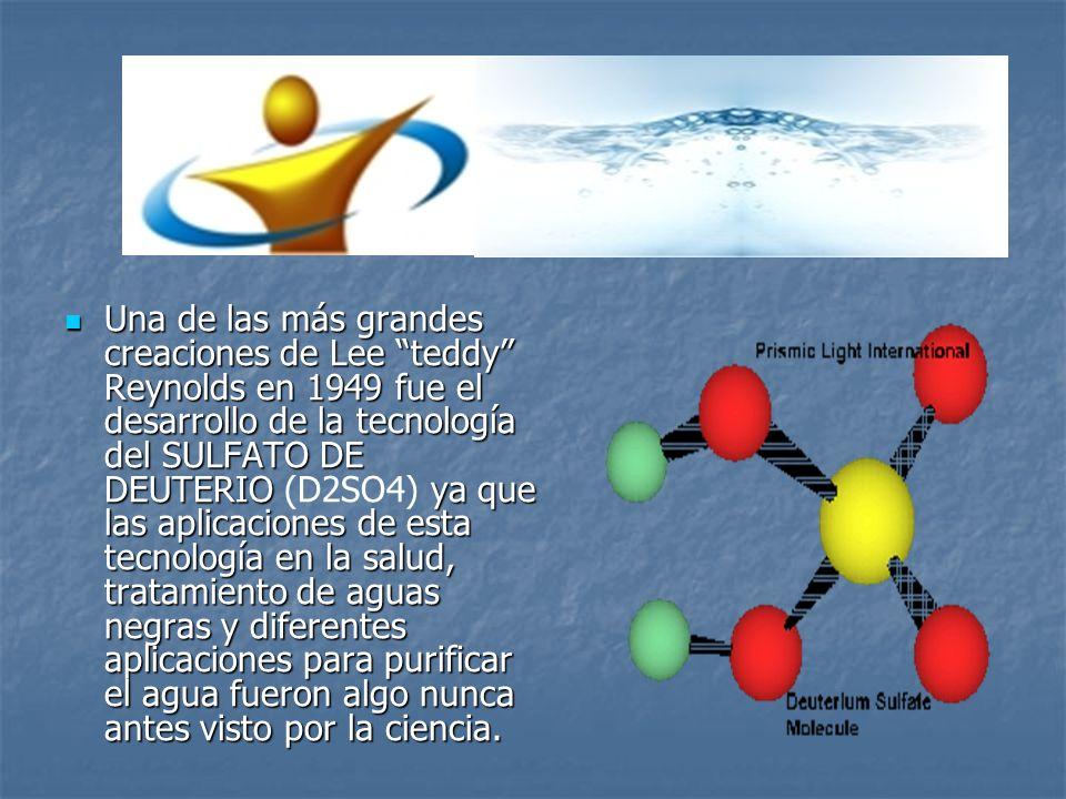 Una de las más grandes creaciones de Lee teddy Reynolds en 1949 fue el desarrollo de la tecnología del SULFATO DE DEUTERIO (D2SO4) ya que las aplicaciones de esta tecnología en la salud, tratamiento de aguas negras y diferentes aplicaciones para purificar el agua fueron algo nunca antes visto por la ciencia.