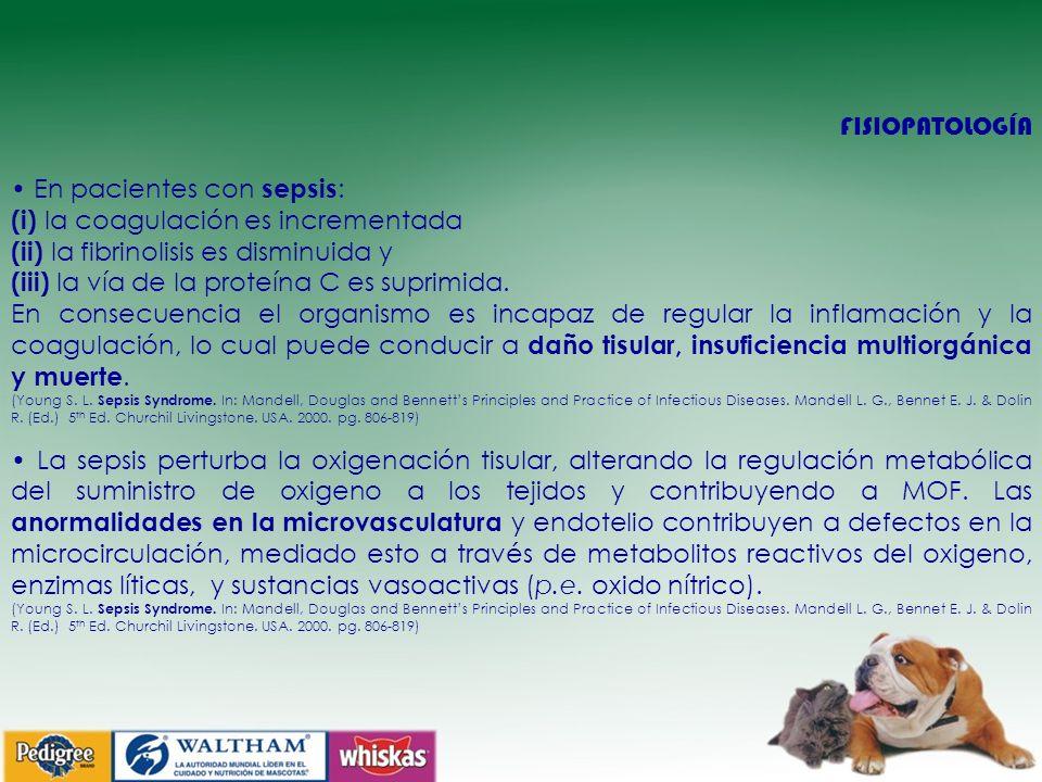 • En pacientes con sepsis: (i) la coagulación es incrementada