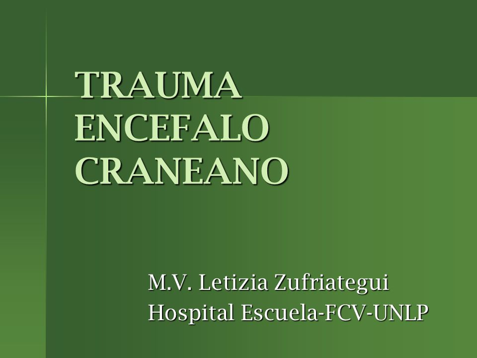 TRAUMA ENCEFALO CRANEANO