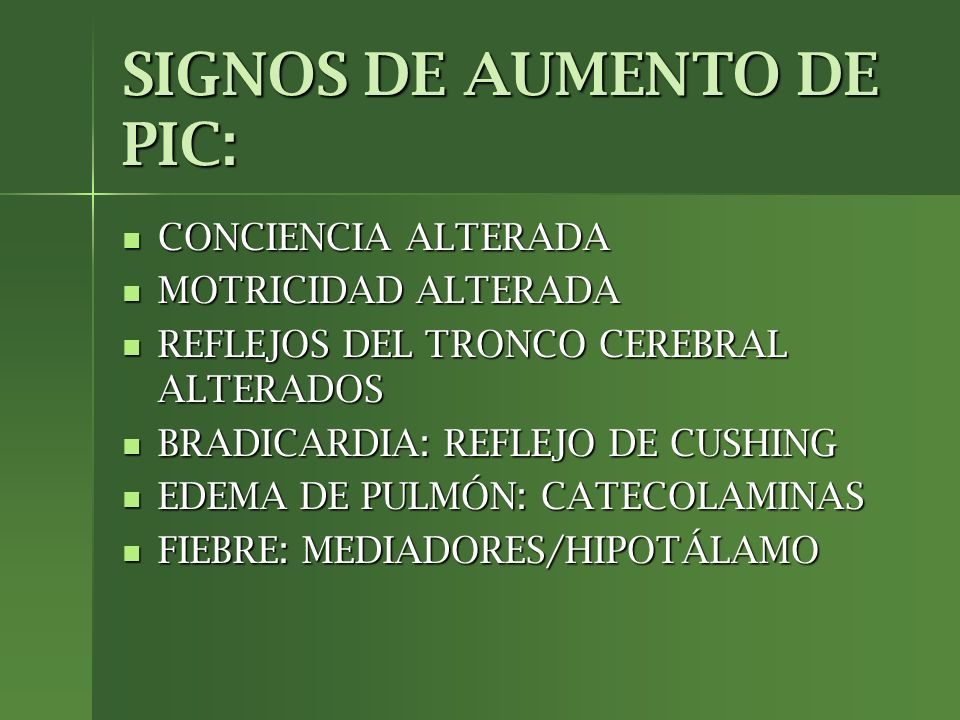 SIGNOS DE AUMENTO DE PIC: