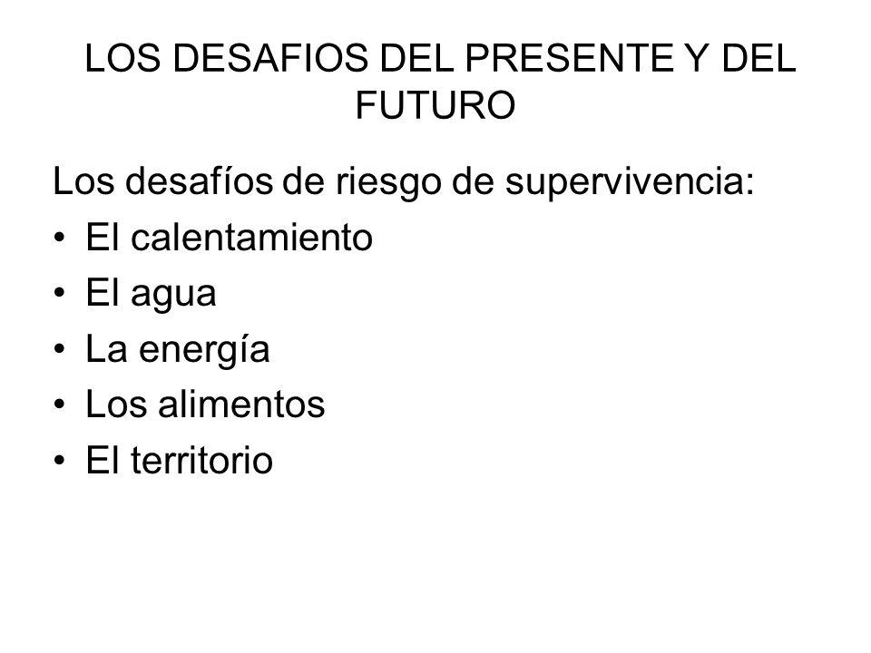 LOS DESAFIOS DEL PRESENTE Y DEL FUTURO