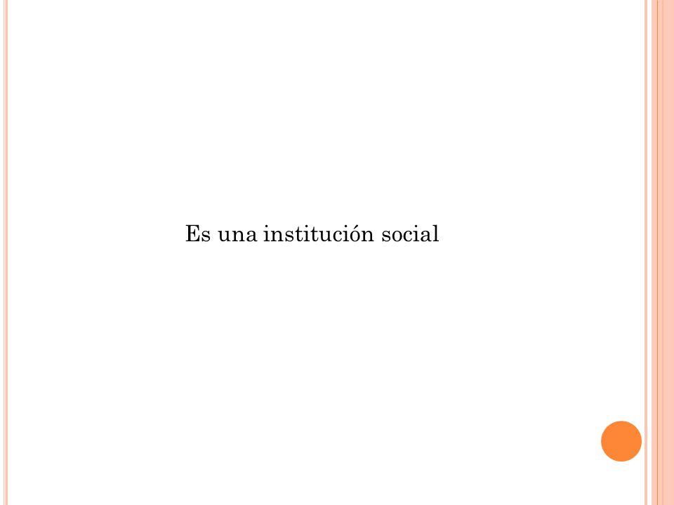 Es una institución social