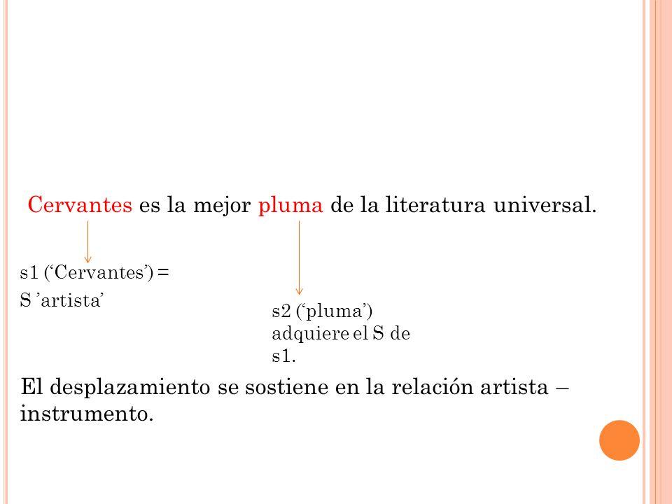 Cervantes es la mejor pluma de la literatura universal.
