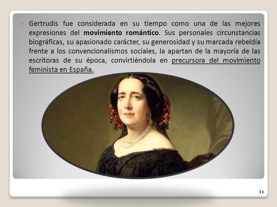 Gertrudis fue considerada en su tiempo como una de las mejores expresiones del movimiento romántico.