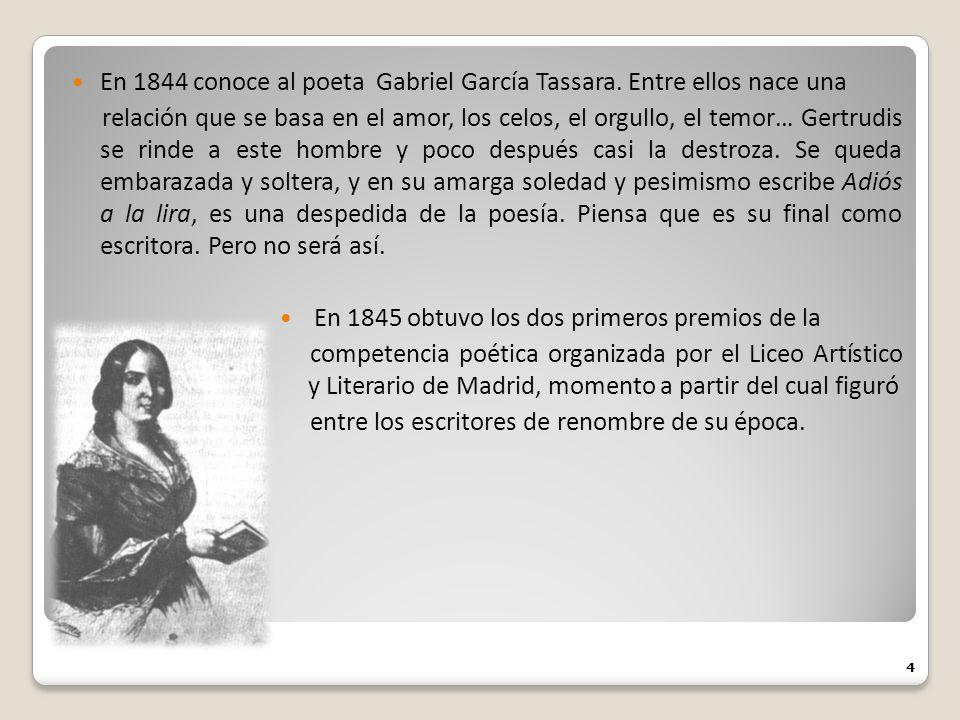 En 1844 conoce al poeta Gabriel García Tassara. Entre ellos nace una
