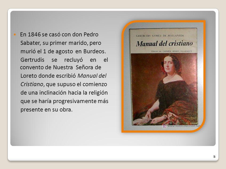 En 1846 se casó con don Pedro Sabater, su primer marido, pero. murió el 1 de agosto en Burdeos.