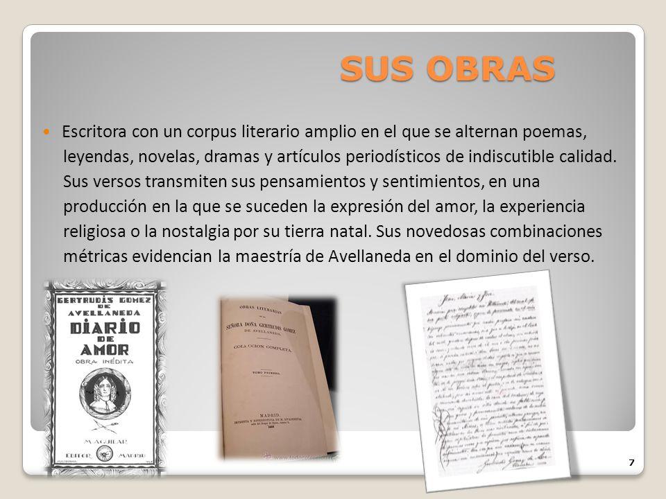 SUS OBRAS Escritora con un corpus literario amplio en el que se alternan poemas,