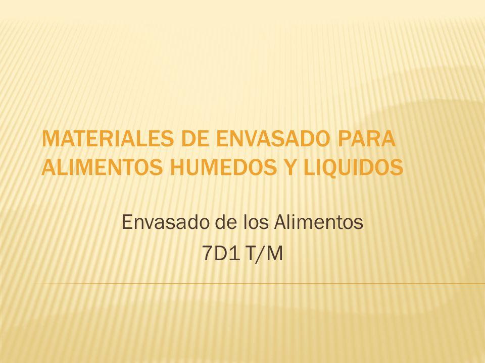 MATERIALES DE ENVASADO PARA ALIMENTOS HUMEDOS Y LIQUIDOS