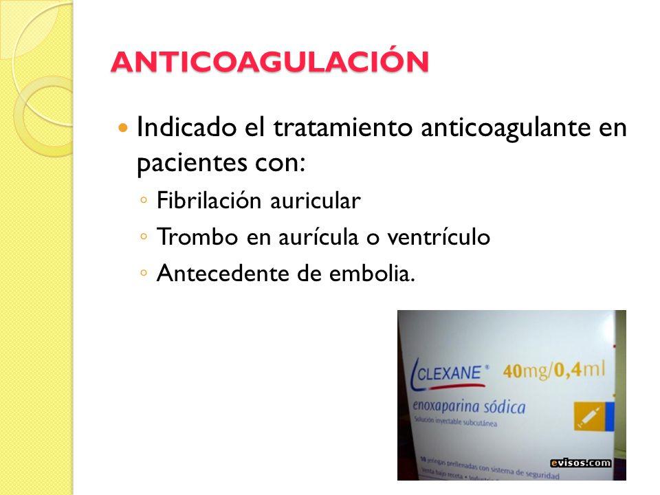 Indicado el tratamiento anticoagulante en pacientes con: