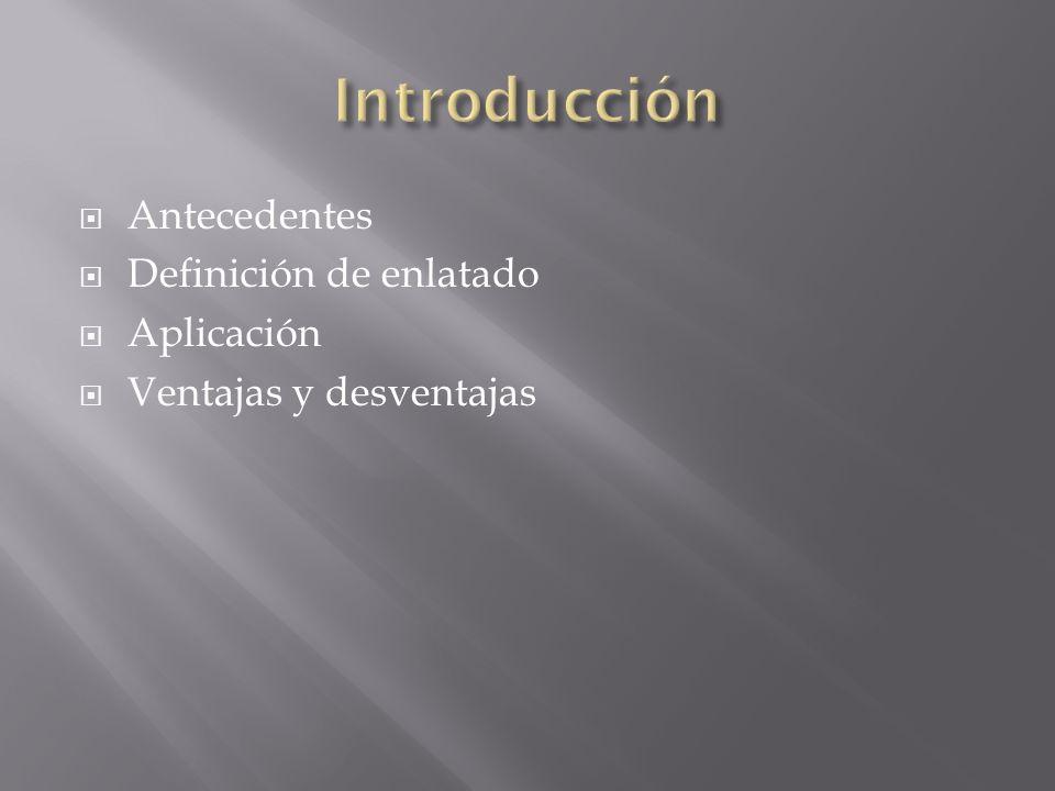 Introducción Antecedentes Definición de enlatado Aplicación
