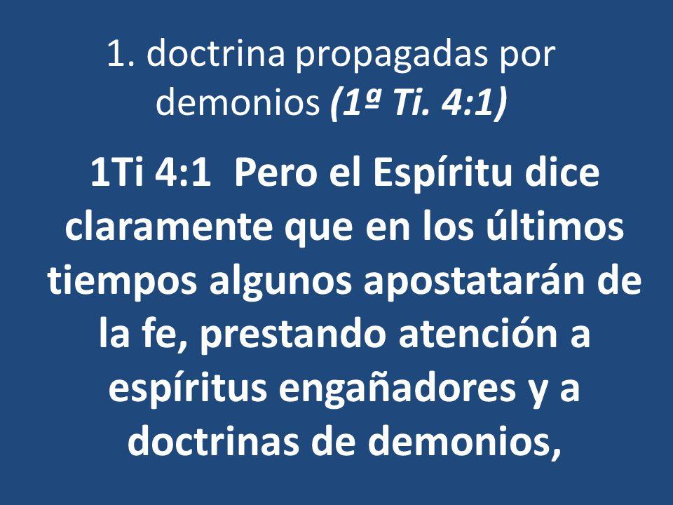 1. doctrina propagadas por demonios (1ª Ti. 4:1)
