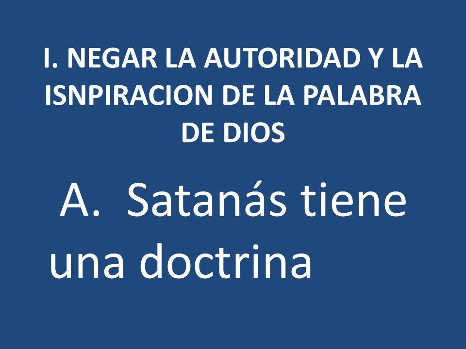 I. NEGAR LA AUTORIDAD Y LA ISNPIRACION DE LA PALABRA DE DIOS