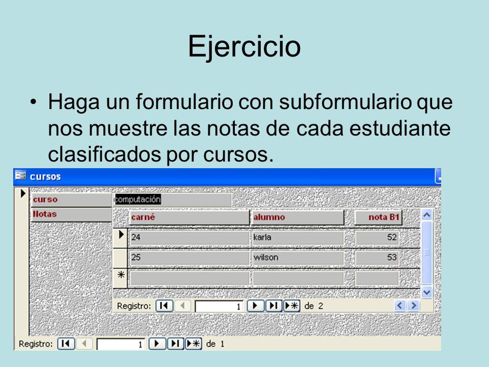 EjercicioHaga un formulario con subformulario que nos muestre las notas de cada estudiante clasificados por cursos.