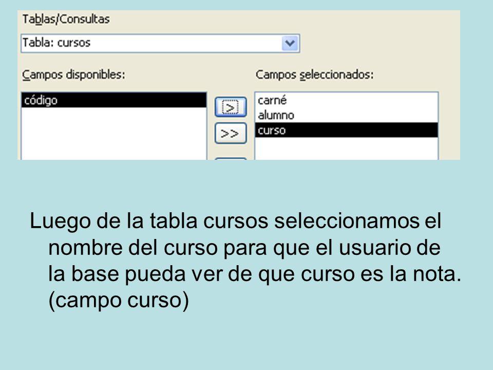 Luego de la tabla cursos seleccionamos el nombre del curso para que el usuario de la base pueda ver de que curso es la nota.