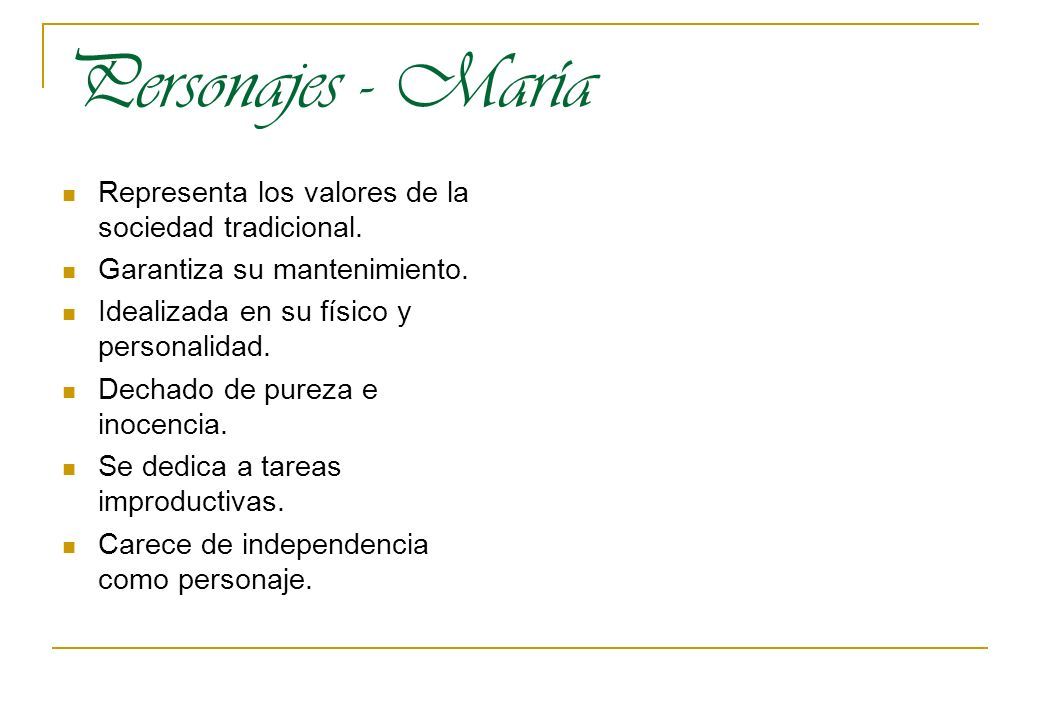 Personajes - María Representa los valores de la sociedad tradicional.