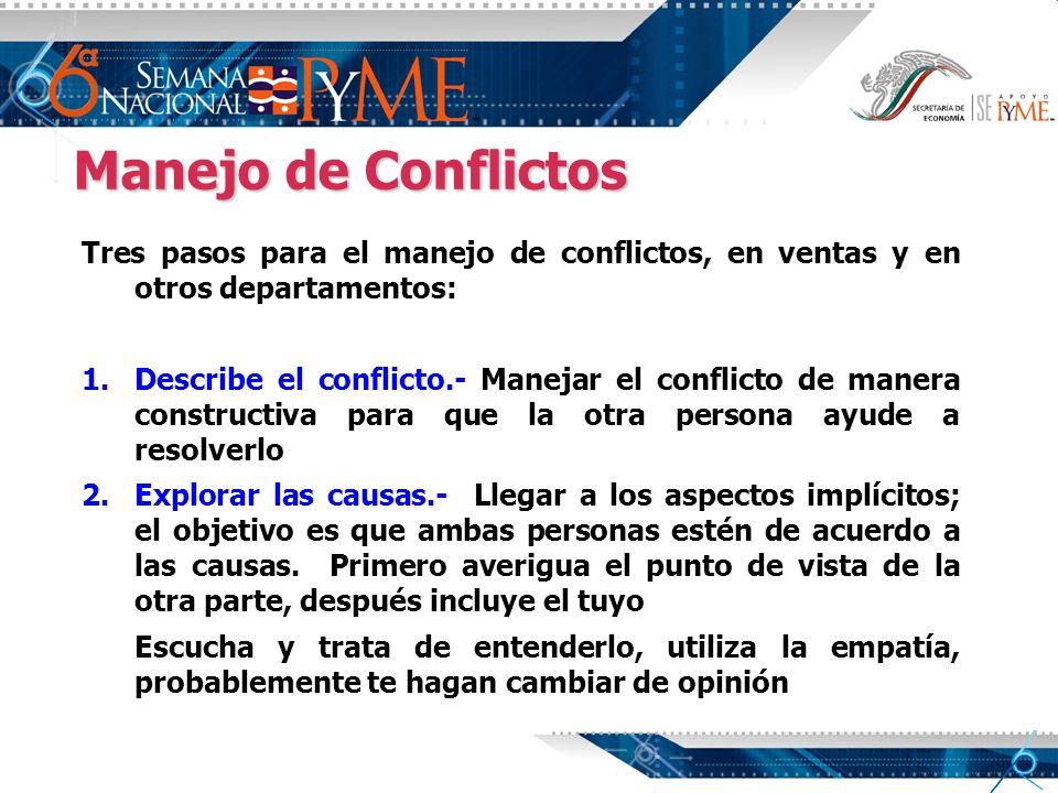 Manejo de Conflictos Tres pasos para el manejo de conflictos, en ventas y en otros departamentos: