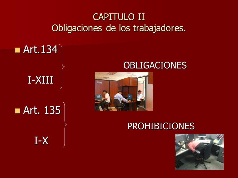 CAPITULO II Obligaciones de los trabajadores.