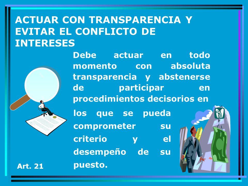 ACTUAR CON TRANSPARENCIA Y EVITAR EL CONFLICTO DE INTERESES