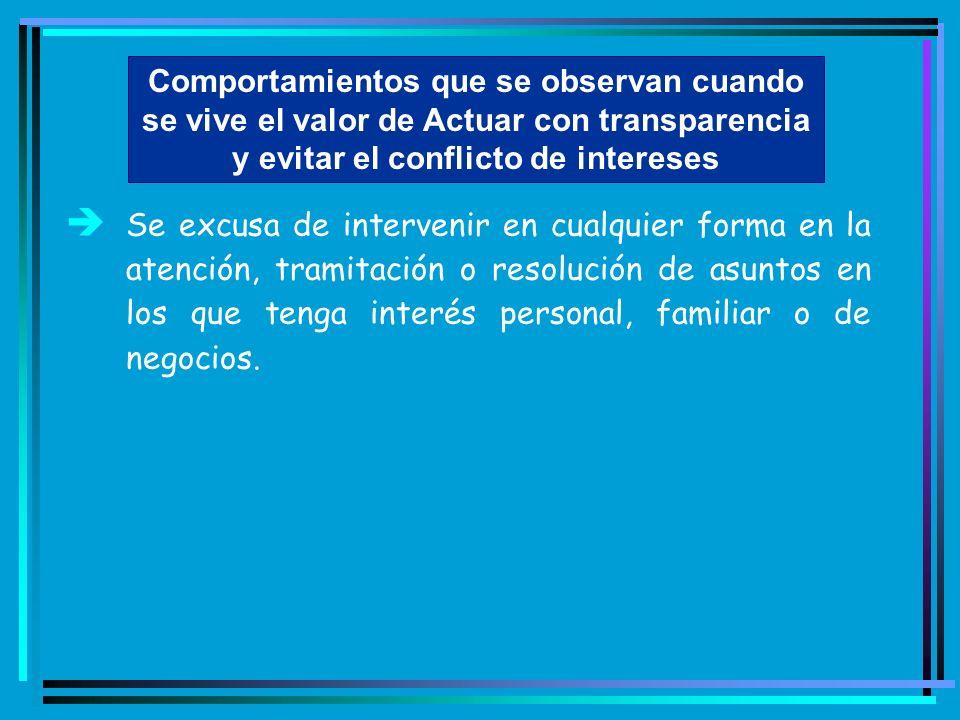 Comportamientos que se observan cuando se vive el valor de Actuar con transparencia y evitar el conflicto de intereses