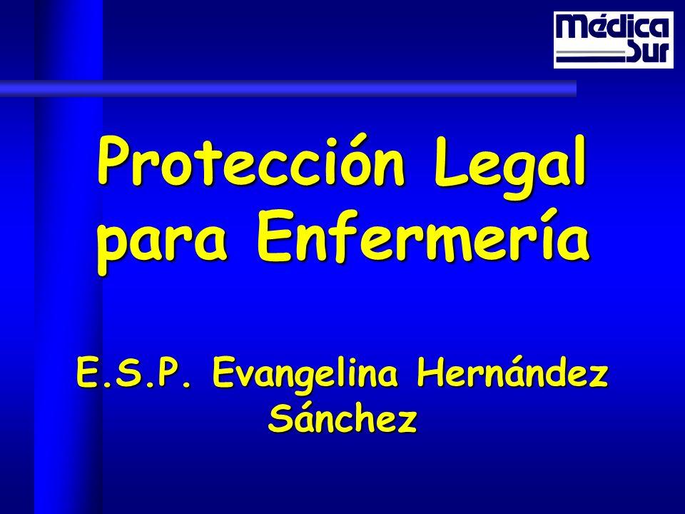 Protección Legal para Enfermería E.S.P. Evangelina Hernández Sánchez