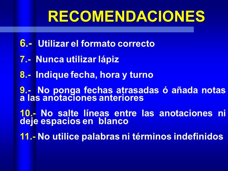 RECOMENDACIONES 6.- Utilizar el formato correcto