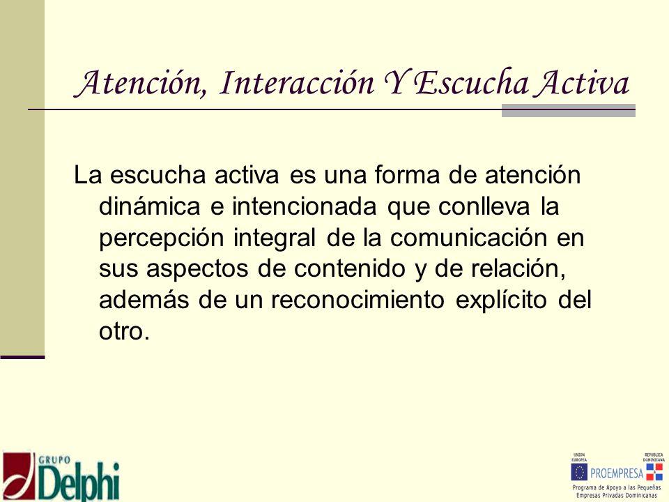 Atención, Interacción Y Escucha Activa