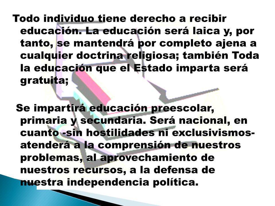 Todo individuo tiene derecho a recibir educación