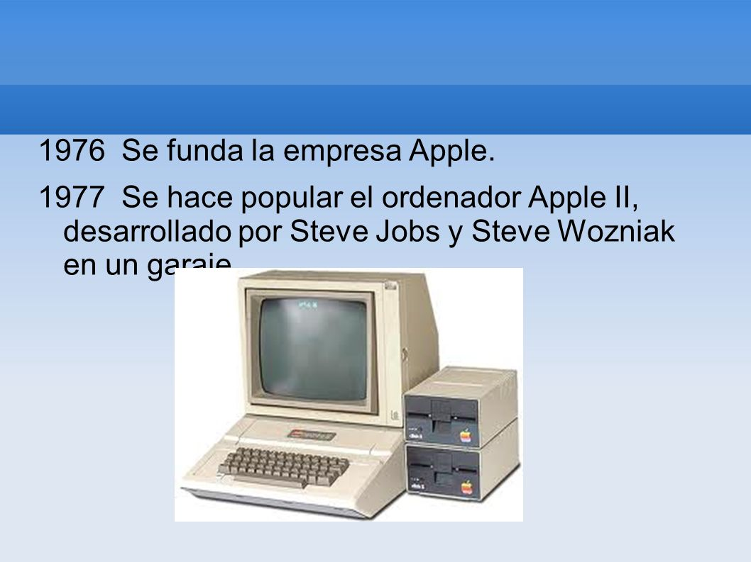 1976 Se funda la empresa Apple.