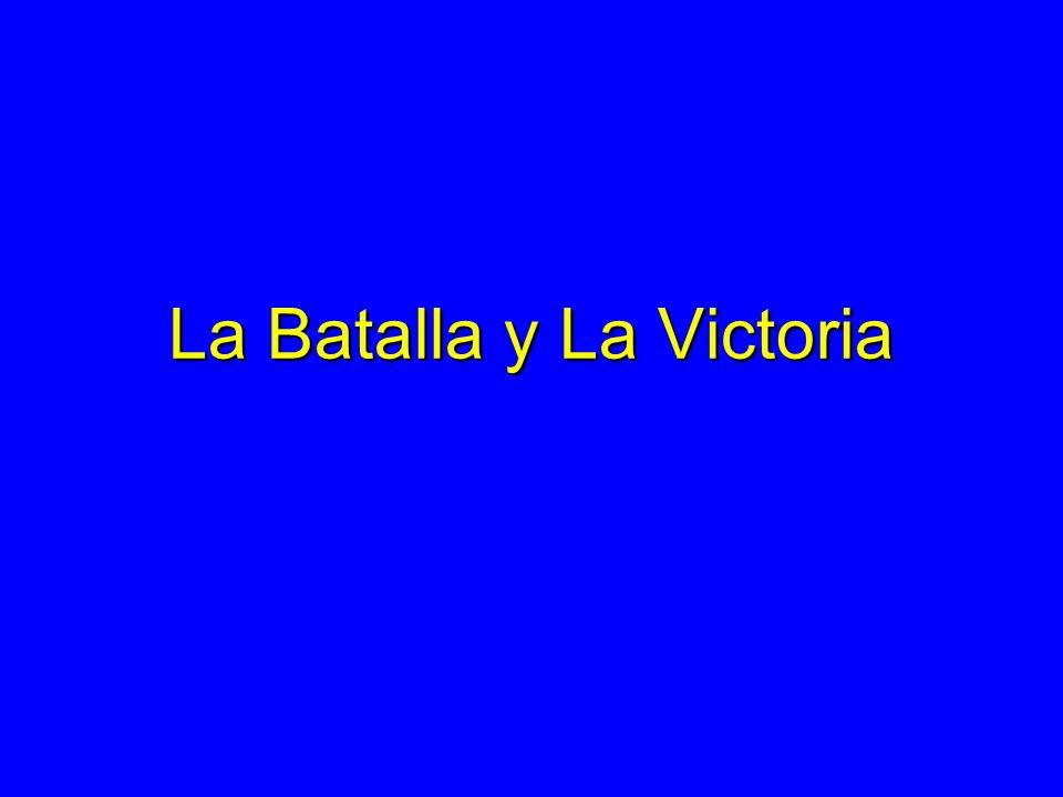 La Batalla y La Victoria